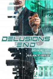 Delusions End: Breaking Free of the Matrix