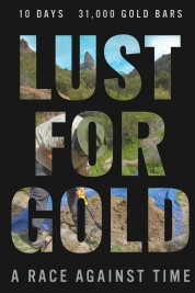 Lust for Gold: A Race Against Time